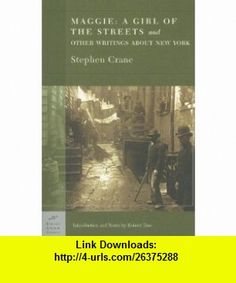 literary analysis of the novel maggie a girl of the streets by stephen crane Maggie: a girl of the streets (1893) by stephen crane stephen crane (1871-1900) stephen crane, born in new jersey, had roots going back to revolutionary war soldiers, clergymen, sheriffs, judges, and farmers who had lived a century earlier.