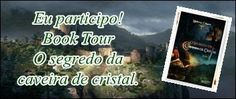 """ALEGRIA DE VIVER E AMAR O QUE É BOM!!: BOOKTOUR #08 - """"O SEGREDO DA CAVEIRA DE CRISTAL"""" -..."""