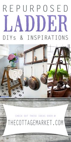 Repurposed Ladder DIY's and Inspirations - The Cottage Market #LadderDecor, #DecorattingWithLadders, #LadderDecorating