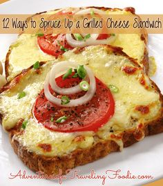 12 Ways to Spruce Up a Grilled Cheese Sandwich - Adventures of a Traveling Foodie