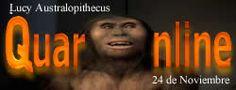 24 de Noviembre de 1974, en la depresión de Afar del Gran Valle del Rift (Etiopía), el paleoantropólogo estadounidense Donald Johanson (1943-) descubre los restos fósiles de Lucy, una mujer adulta de 20 años de edad y un metro de estatura de la especie Australopithecus afarensis, de 3,2 millones de años. http://www.quaronline.com/