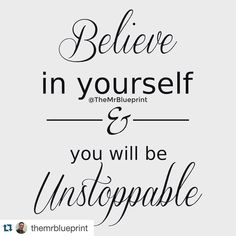 #Repost @themrblueprint with @repostapp.  Believe in yourself and you will be unstoppable #life #faith #success