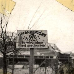 Nordhausen, Germany, 1945, A warning sign reading, Dangerous area.