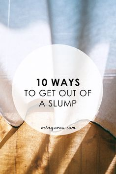 10 Ways To Get Out Of A Slump