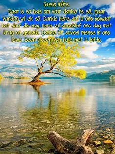 Lekker Dag, Christian Poems, Evening Greetings, Afrikaanse Quotes, Goeie Nag, Goeie More, Good Morning Wishes, Save Image, Psalms