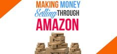 Making Money Selling Through Amazon Amazon has been a popular way of earning money, want to know how than must read this