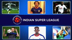 Marquee signings give ISL the right pre-tournament buzz