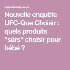 """Nouvelle enquête UFC-Que Choisir: quels produits """"sûrs"""" choisir pour bébé?"""