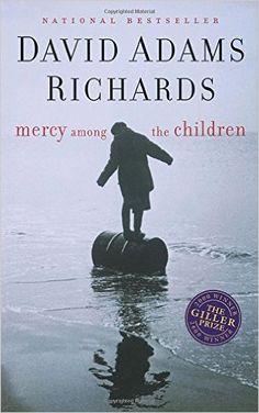 Mercy Among the Children: David Adams Richards: 8601400421123: Books - Amazon.ca