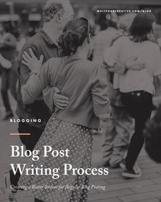 My writing blog post process that allows me to write 5 posts a week as well as maintain my full-time job.