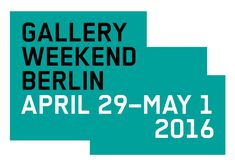 Gallery Weekend 2016, jetzt bis einschließlich morgen, den 01.05.2016