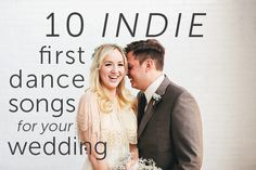Dance the night away with these 10 indie first dance songs for your wedding.