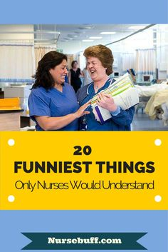 20 Funniest Things Only Nurses Would Understand #Nurse #Funny #Humor
