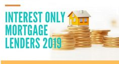 How to get an interest only mortgage Interest Only Mortgage, Building Society, House Movers, Selling Your House, Property Prices, The Borrowers, Real Estate Prices