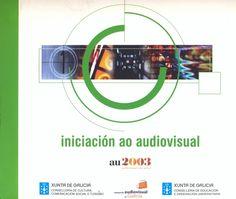Au2003 : audiovisual nas aulas / [coordinación Miguel Anxo Fernández ; equipo, María Rodríguez Guerreiro... (et al.)]