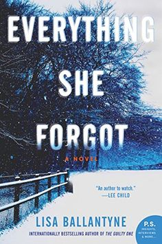Everything She Forgot: A Novel by Lisa Ballantyne https://smile.amazon.com/dp/B00SG1ELOG/ref=cm_sw_r_pi_dp_Hz5FxbXPM0VPM
