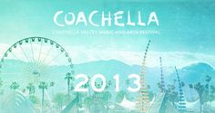 The Handy Guide to Coachella 2013 | Music | Learnist