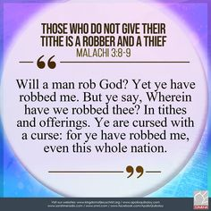 """""""Those who do not give their Tithe is a robber and a Thief"""" Malachi Will a man rob God? Yet ye have robbed me. But ye say, Wherein have we robbed thee? In tithes and offerings. Ye are cursed with a curse: for ye have robbed me, even this whole nation. Faith Hope Love, Bible Scriptures, Apollo, Word Of God, Worship, Jesus Christ, Prayer, Sayings, Words"""