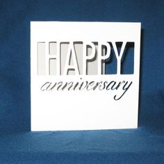 Hand Cut Happy Anniversary Card    Congratulate your favorite couple or your spouse on another year with this card. This will make any