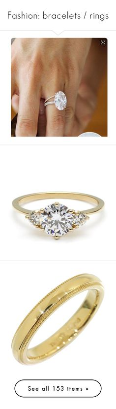 """Fashion: bracelets / rings"" by katiasitems on Polyvore featuring jewelry, rings, three stone ring, wedding jewellery, wedding band jewelry, white diamond wedding rings, three stone engagement ring, tiffany co rings, 18k gold jewelry and 18k yellow gold ring"