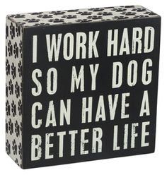 Dog Better Life - Box Signs 21490 | Primitives by Kathy