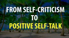 Abraham Hicks - Changing Your Thoughts From Negative Criticism To Positive Self Talk