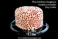 Simple Canada Day cake that anyone can make. First post in The Kitchen Magpie's Attainable Eats series, all about amazing food that anyone can make! #food #recipes #cake #sweets #desserts