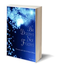 Be Dazzled Not Frazzled Advent Devotional - Essential Thing Devotions You Got This, Give It To Me, Daily Devotional, Make Me Happy, Christmas Devotions, Advent, Prayers, Essentials, Coding