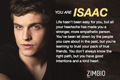 I took Zimbio's 'Teen Wolf' quiz and I'm Isaac! Who are you? #ZimbioQuiznull - Quiz My precious scarf baby~