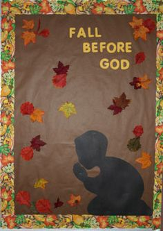 Sunday school bulletin board - fall before God. Bible Bulletin Boards, Christian Bulletin Boards, Classroom Bulletin Boards, Classroom Door, Sunday School Classroom, Sunday School Lessons, Sunday School Crafts, Preschool Bulletin, Preschool Ideas