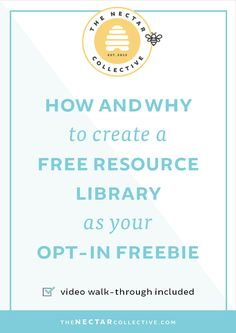How and Why to Create a Free Resource Library as Your Opt-In Freebie - The Nectar Collective