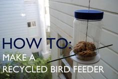how to make a bird feeder for small spaces with recycled materials