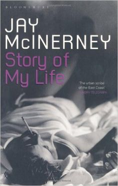 Story of My Life: Amazon.co.uk: Jay McInerney: 9780747584902: Books