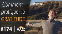 Comment pratiquer la gratitude - #WUC 174