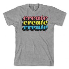 CREATE T-shirt graphic