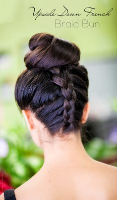 Upside Down French Braid Bun Hiar Tutorial - Stylishlyme.com