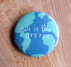 The world is your oyster - 55mm - Badge - Pocket Mirror - Magnet - Keyring
