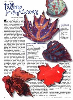 Arts & Activities October 2002: clay leaf bowls using real leaves formed in disposable bowls. Try with a cold finish.....