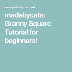 madebycata: Granny Square Tutorial for beginners!