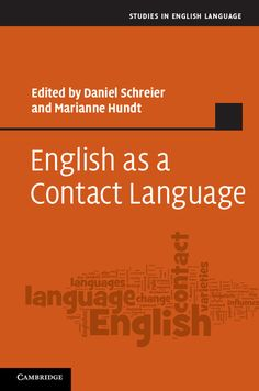 English as a contact language / edited by Daniel Schreier and Marianne Hundt - Cambridge : Cambridge University Press, 2013