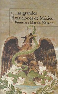 GRANDES TRAICIONES DE MEXICO,LAS  PASTA DURA  FRANCISCO MARTIN MORENO MEJORESLIBROS