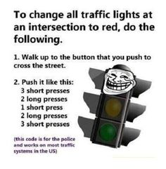 Some people shouldn't know this.....just wait till I'm about to cross a street suckers