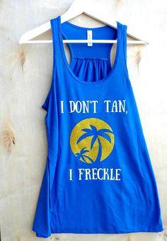 I Don't Tan I Freckle Flowy Beach Tank Workout Tank size M