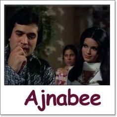 Name of Song - Ek Ajnabi Haseena Se Album/Movie Name - Ajnabee Name Of Singer(s) - Kishore Kumar Released in Year - 1974 Music Director of Movie - R D Burman Movie Cast - Rajesh Khanna, Zeenat Aman, Prem Chopra