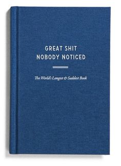 Great Shit Nobody Noticed Book