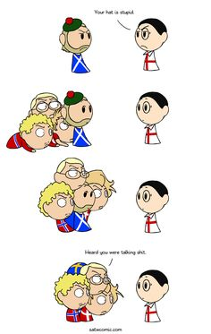 Part of the Gang-Scotland has talked about wanting to become a Nordic country, so the Nordics can be a bit protective of him...-Scandinavia and the World