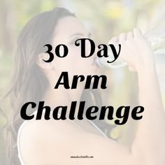 30 Day Arm Challenge Workouts. http://www.alesstoxiclife.com/whats-new/30-day-arm-challenge-workouts/