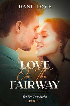 Love On The Fairway by Dani Love