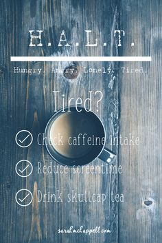 Hungry. Angry. Lonely. Tired. This handy acronym came my way early in my twelve-step program experience, and it is a goodie. When the anxiety and the fear and the crazy come a-knocking, one of these basic self-care needs has not been covered. Read more at sarahmchappell.com