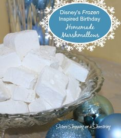 Disney Frozen Birthday Party - Homemade Marshmallows - Sisters Shopping on a Shoestring